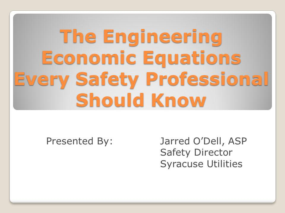 Presented By: Jarred O'Dell, ASP Safety Director Syracuse Utilities