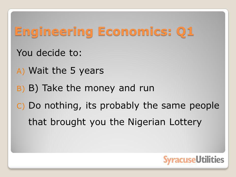 Engineering Economics: Q1