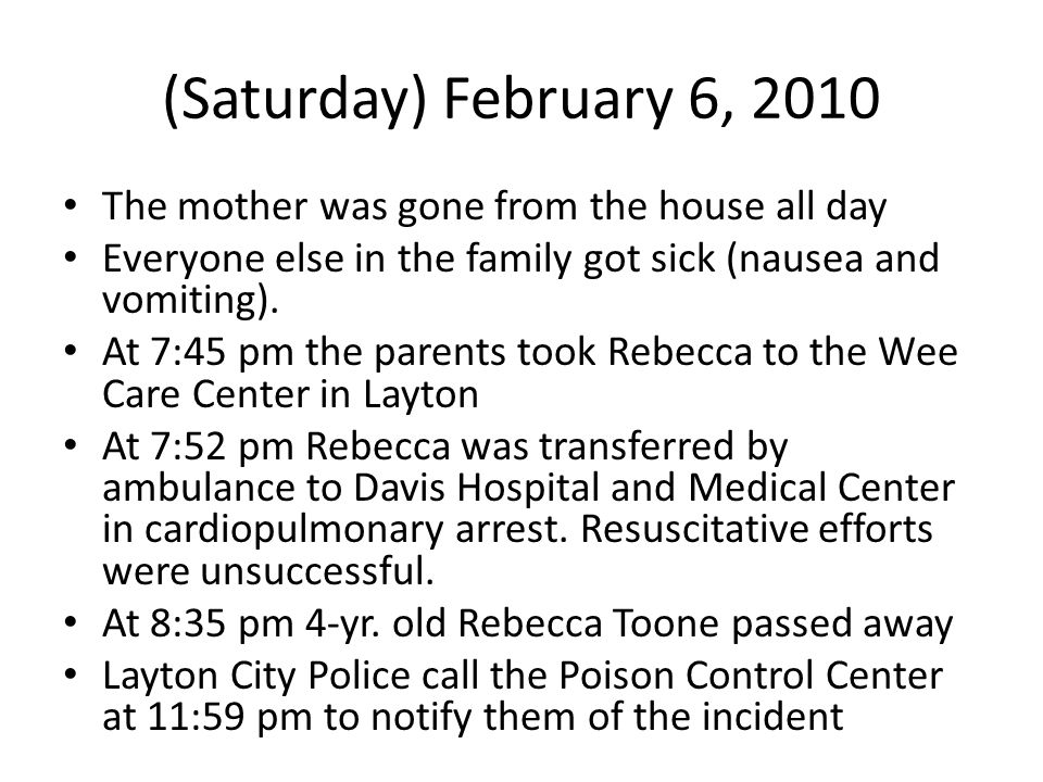 (Saturday) February 6, 2010 The mother was gone from the house all day