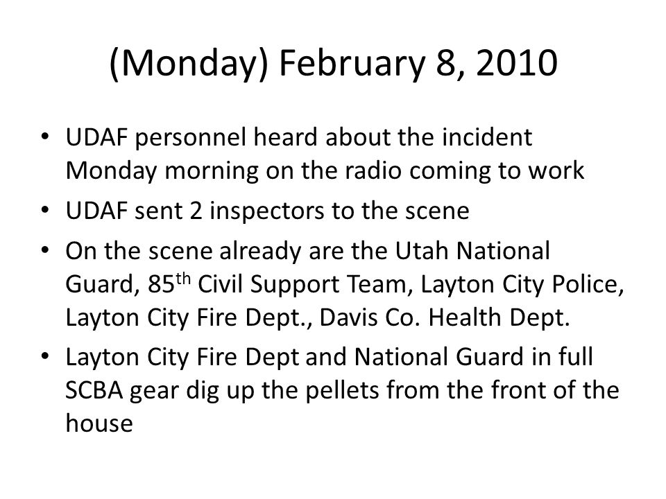 (Monday) February 8, 2010 UDAF personnel heard about the incident Monday morning on the radio coming to work.