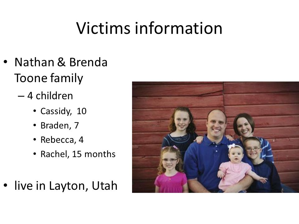 Victims information Nathan & Brenda Toone family live in Layton, Utah