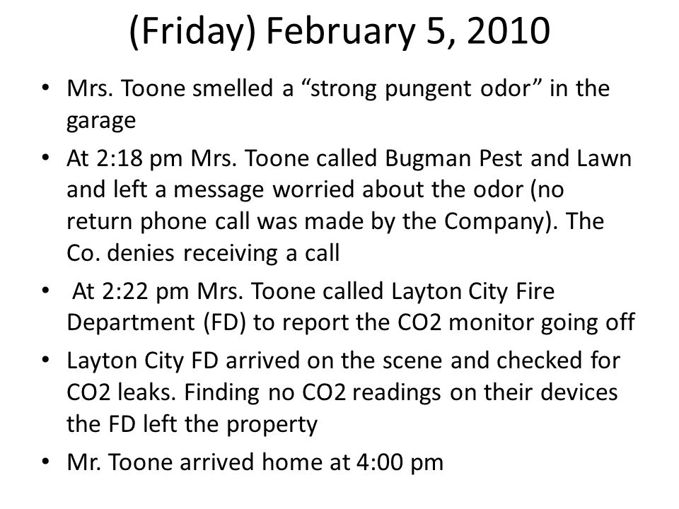 (Friday) February 5, 2010 Mrs. Toone smelled a strong pungent odor in the garage.