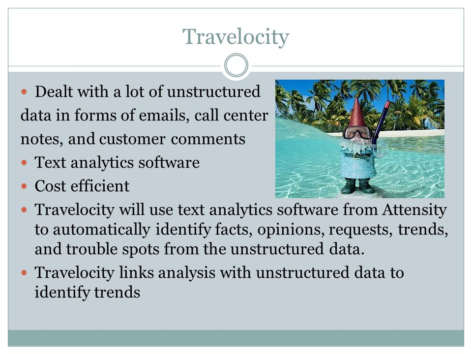 Travelocity Dealt with a lot of unstructured