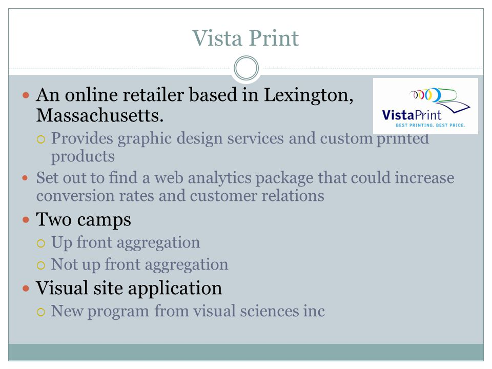 Vista Print An online retailer based in Lexington, Massachusetts.