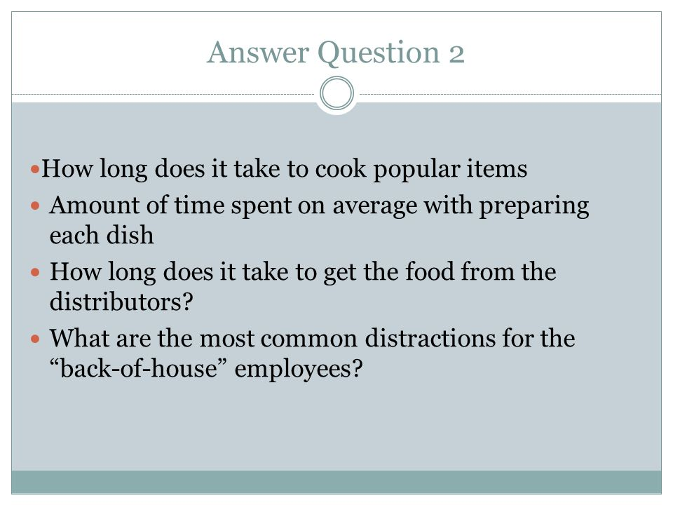 Answer Question 2 How long does it take to cook popular items