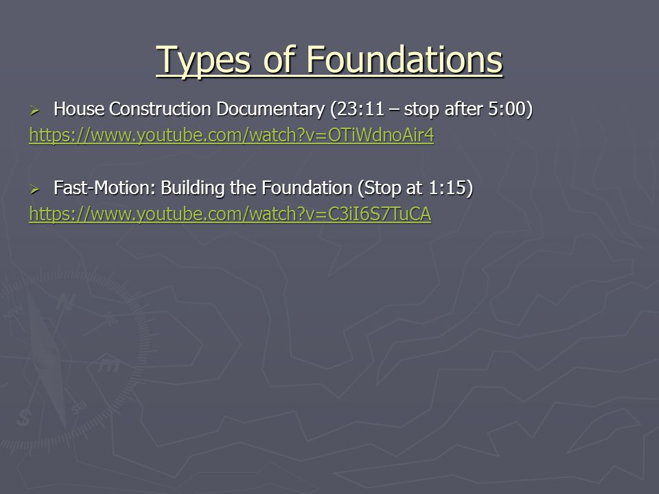 Types of Foundations House Construction Documentary (23:11 – stop after 5:00) https://www.youtube.com/watch v=OTiWdnoAir4.