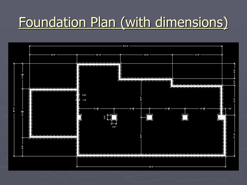 Foundation Plan (with dimensions)