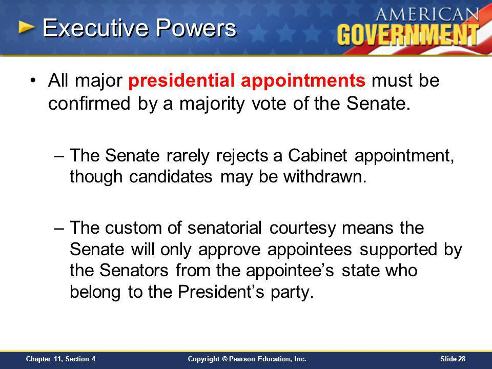 Executive Powers All major presidential appointments must be confirmed by a majority vote of the Senate.