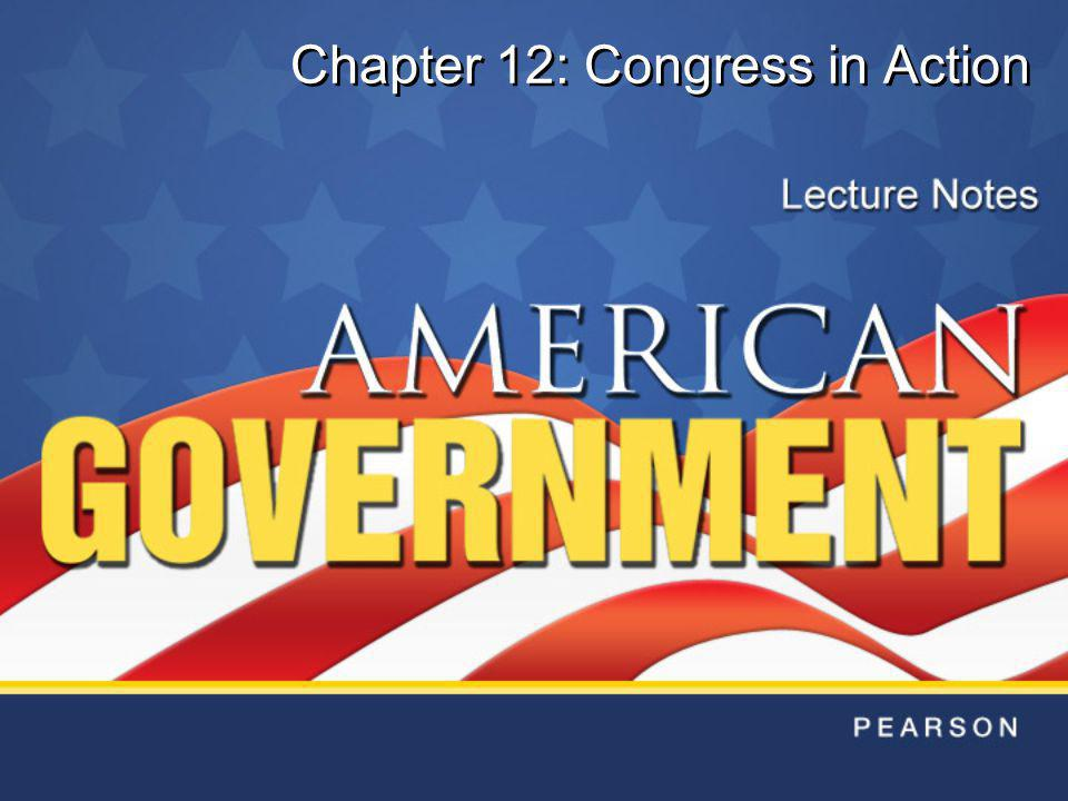 Chapter 12: Congress in Action