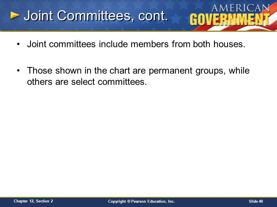 Joint Committees, cont. Joint committees include members from both houses.