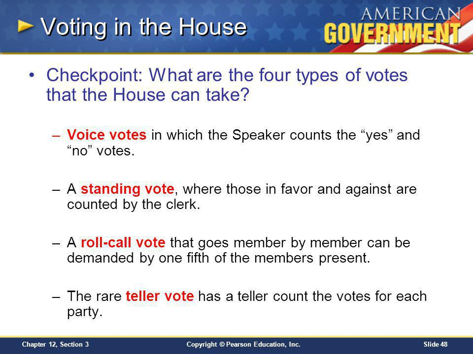 Voting in the House Checkpoint: What are the four types of votes that the House can take