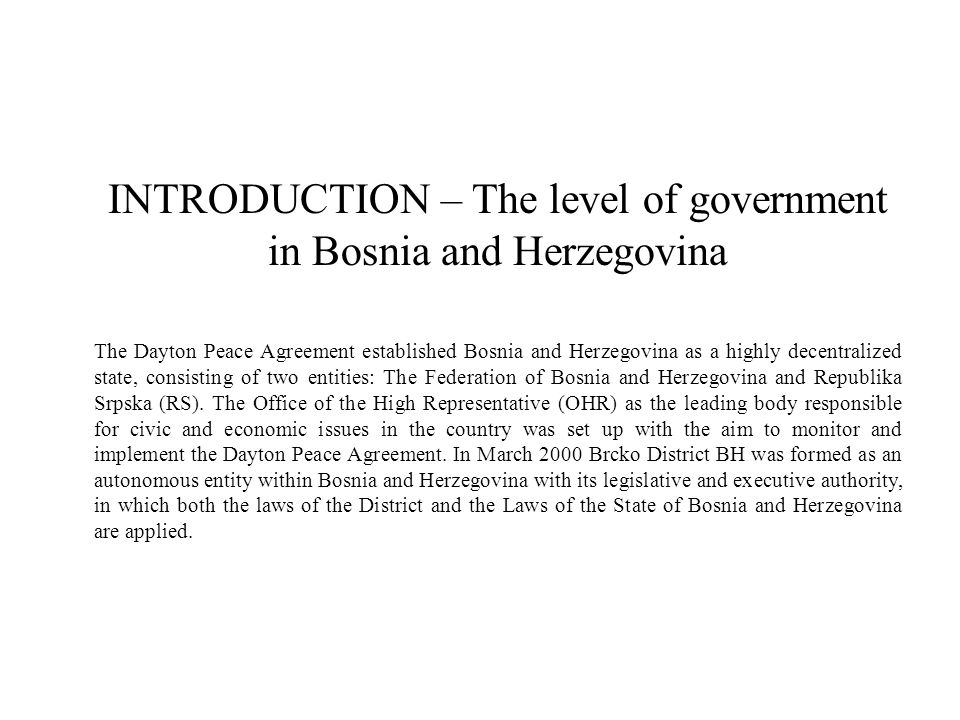 INTRODUCTION – The level of government in Bosnia and Herzegovina