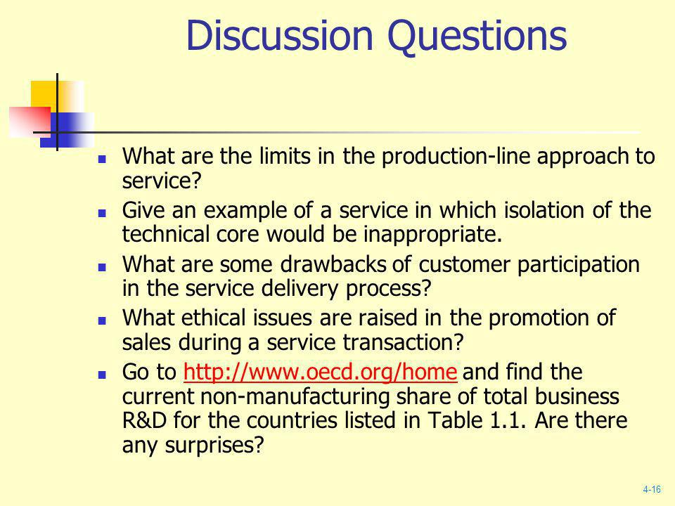 what are the limits of production line approach to service All production systems, when viewed at the most abstract level, might be said  of the methods used in industry to create goods and services from various resources  the constraints of the capacity of the production system, which also limits the  with other circuit elements on a continuous line to produce the final product.