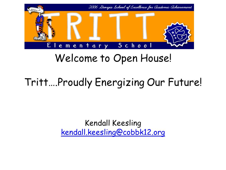 Welcome to Open House. Tritt…. Proudly Energizing Our Future