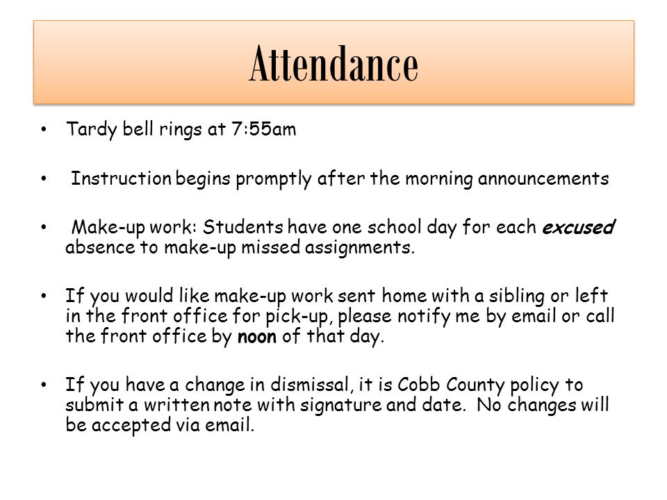 Attendance Tardy bell rings at 7:55am