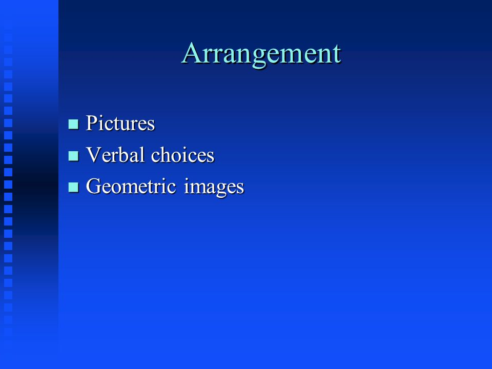 Arrangement Pictures Verbal choices Geometric images