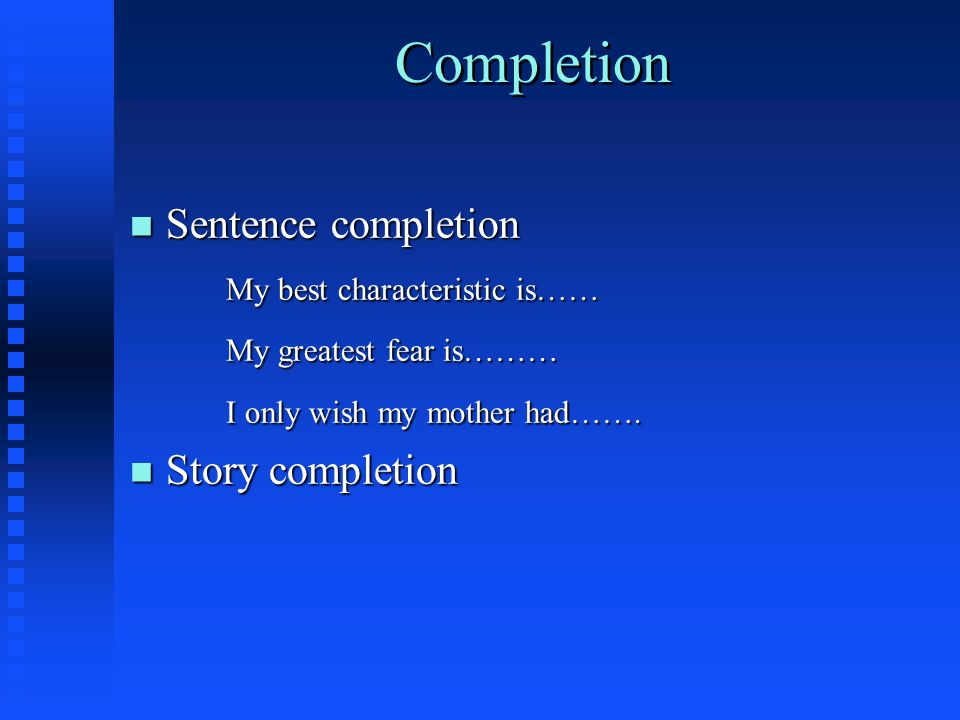 Completion Sentence completion My best characteristic is……