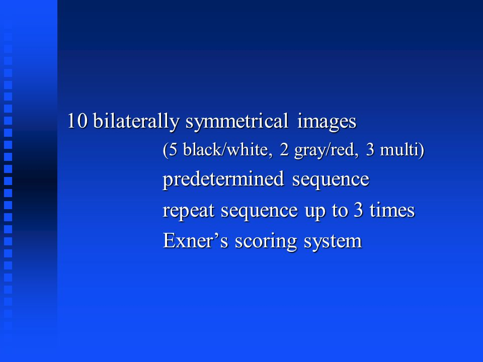 10 bilaterally symmetrical images predetermined sequence