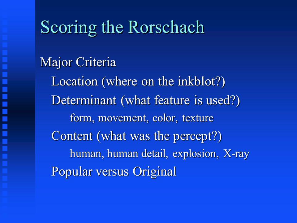 Scoring the Rorschach Major Criteria Location (where on the inkblot )