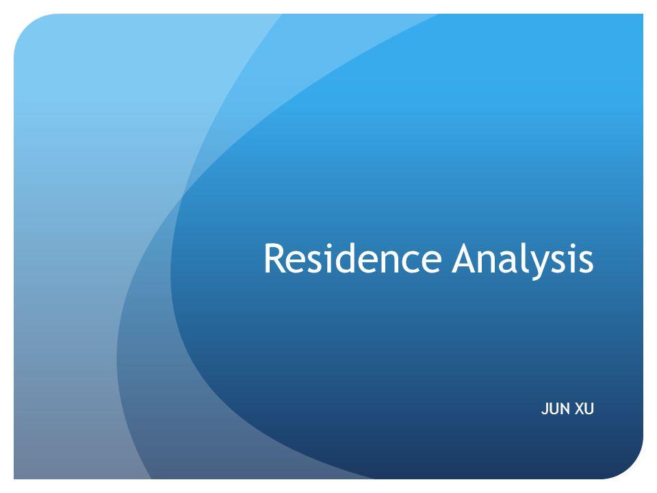 Residence Analysis JUN XU