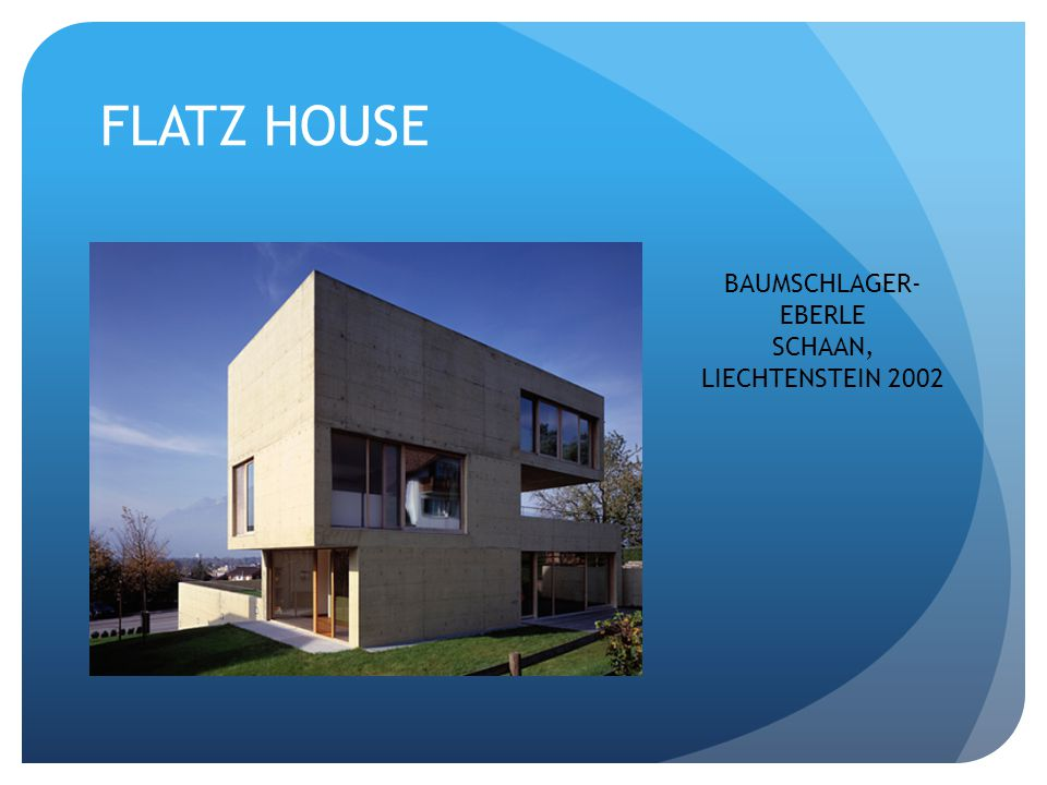 FLATZ HOUSE BAUMSCHLAGER-EBERLE SCHAAN, LIECHTENSTEIN 2002