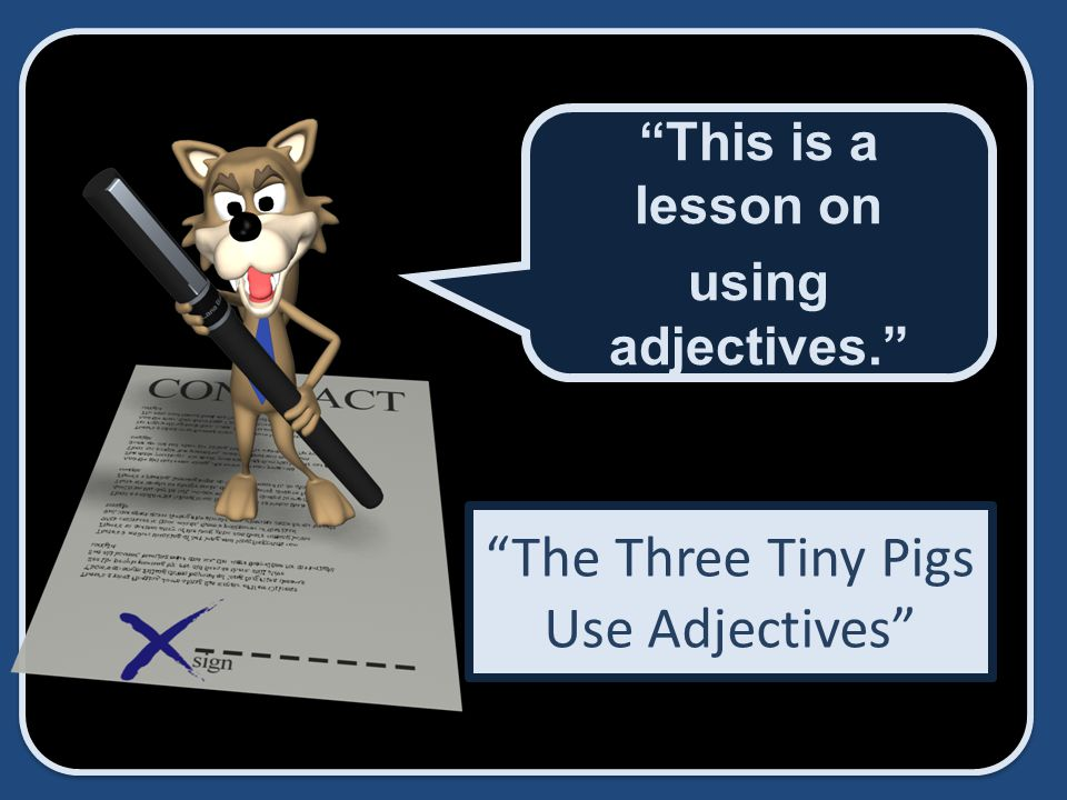 The Three Tiny Pigs Use Adjectives