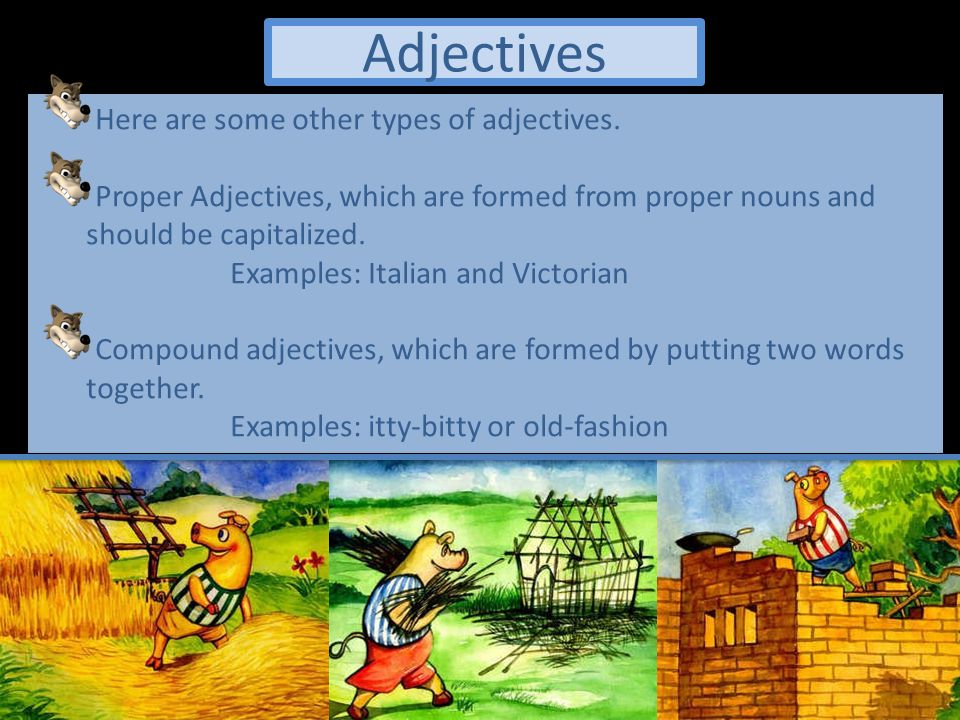 Adjectives Here are some other types of adjectives.
