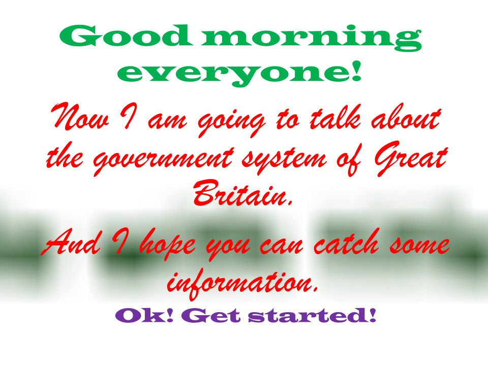 Good Morning Everyone Executive Decision Download : The government of great britain ppt video online download