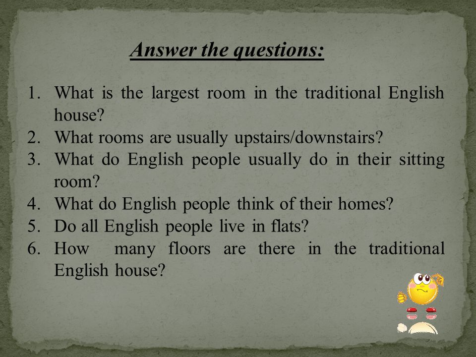 Answer the questions: What is the largest room in the traditional English house What rooms are usually upstairs/downstairs