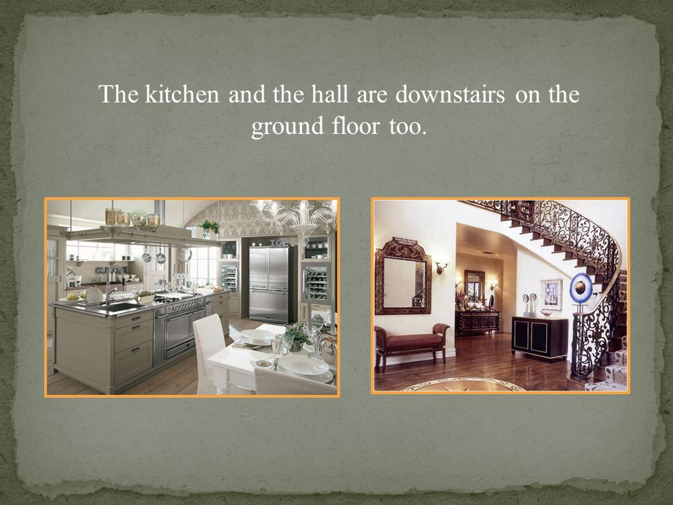 The kitchen and the hall are downstairs on the ground floor too.