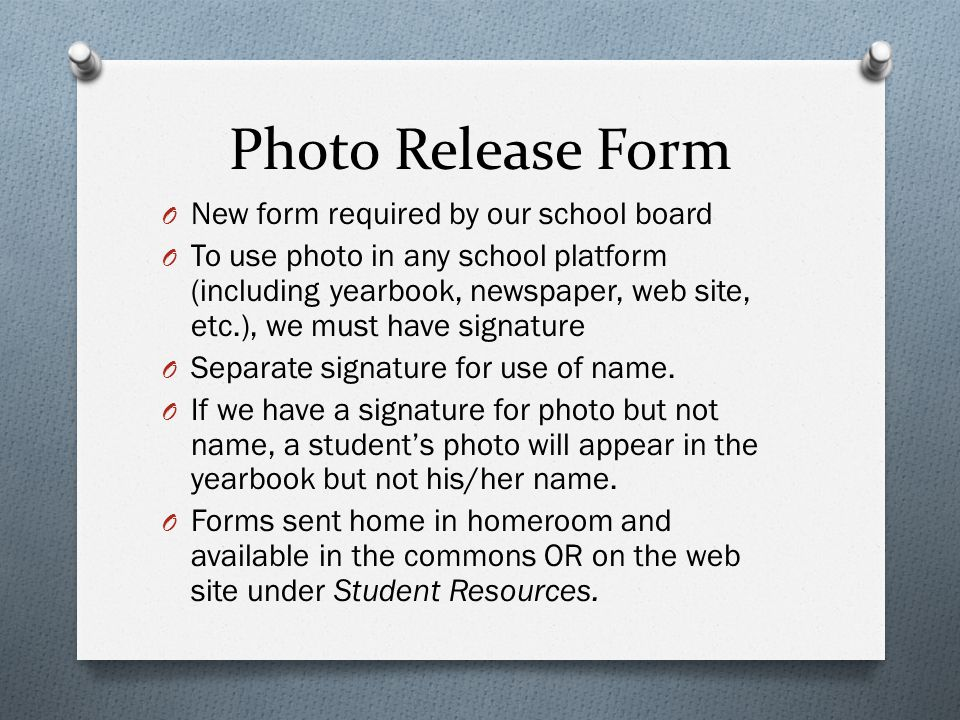 Photo Release Form New form required by our school board