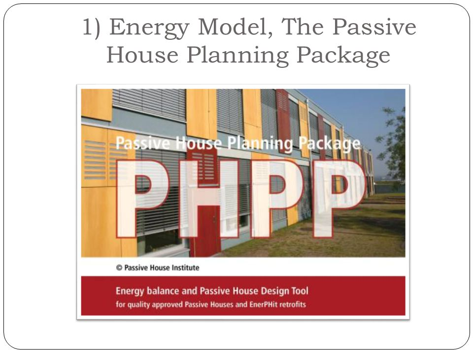 1) Energy Model, The Passive House Planning Package