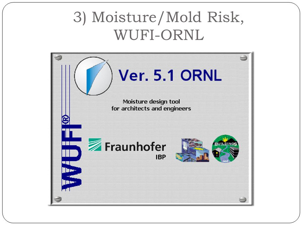 3) Moisture/Mold Risk, WUFI-ORNL