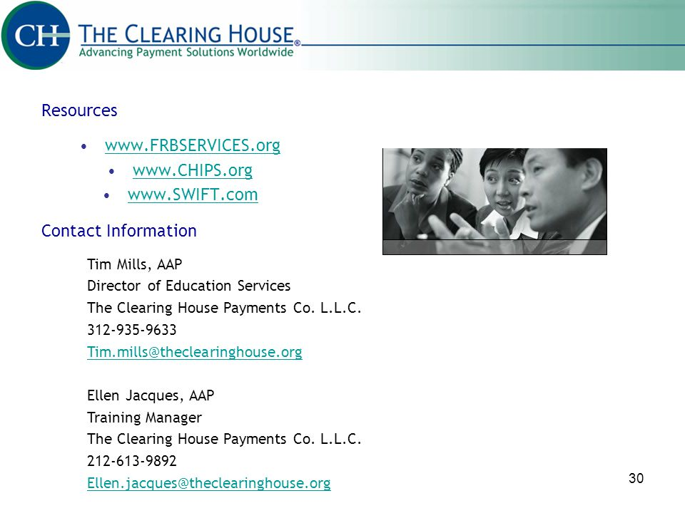 Resources www.FRBSERVICES.org www.CHIPS.org www.SWIFT.com