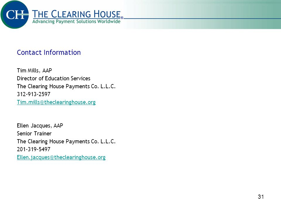 Contact Information Tim Mills, AAP. Director of Education Services. The Clearing House Payments Co. L.L.C.