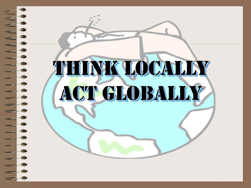 Think Locally act Globally