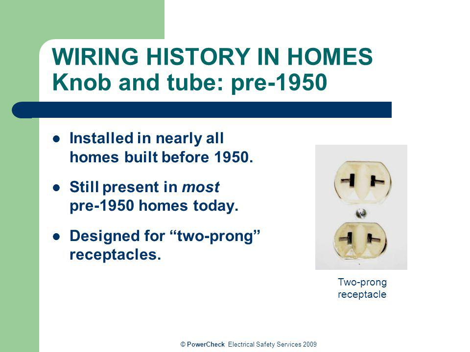 WIRING HISTORY IN HOMES Knob and tube: pre-1950