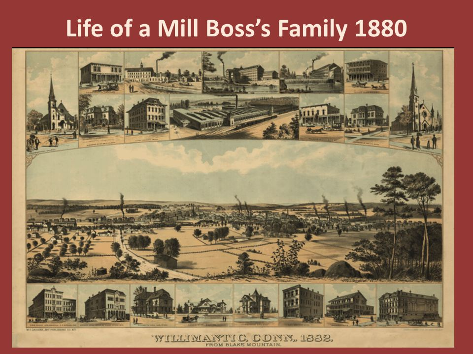 Life of a Mill Boss's Family 1880