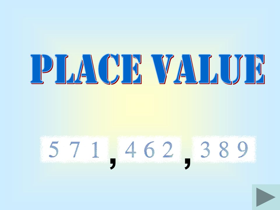 PLACE VALUE , ,
