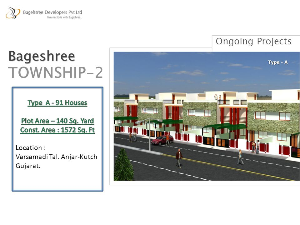 TOWNSHIP-2 Bageshree Ongoing Projects Type A - 91 Houses