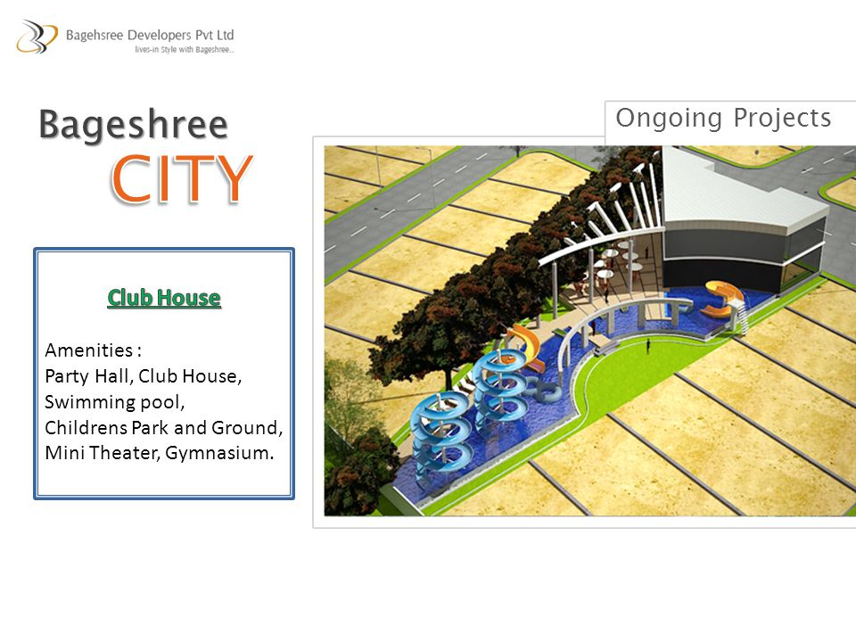 CITY Bageshree Ongoing Projects Club House Amenities :