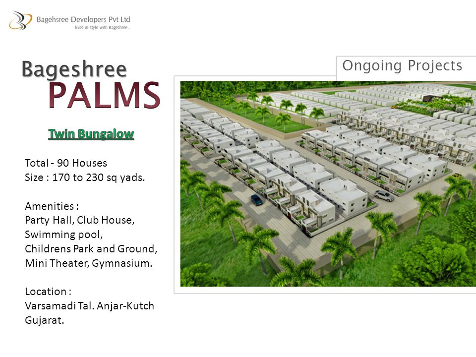 PALMS Bageshree Ongoing Projects Twin Bungalow Total - 90 Houses