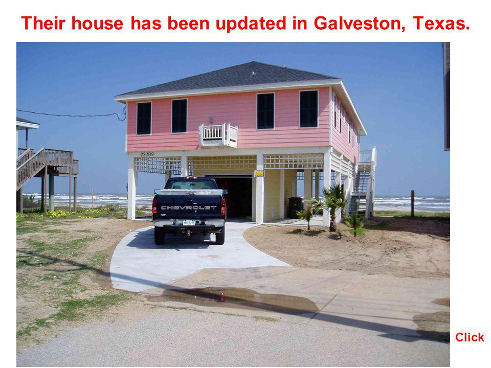 Their house has been updated in Galveston, Texas.