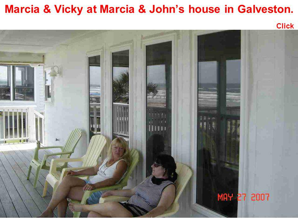 Marcia & Vicky at Marcia & John's house in Galveston.