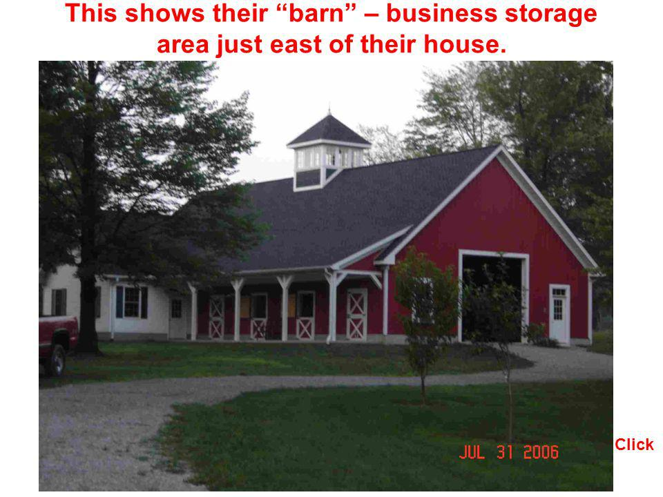 This shows their barn – business storage area just east of their house.