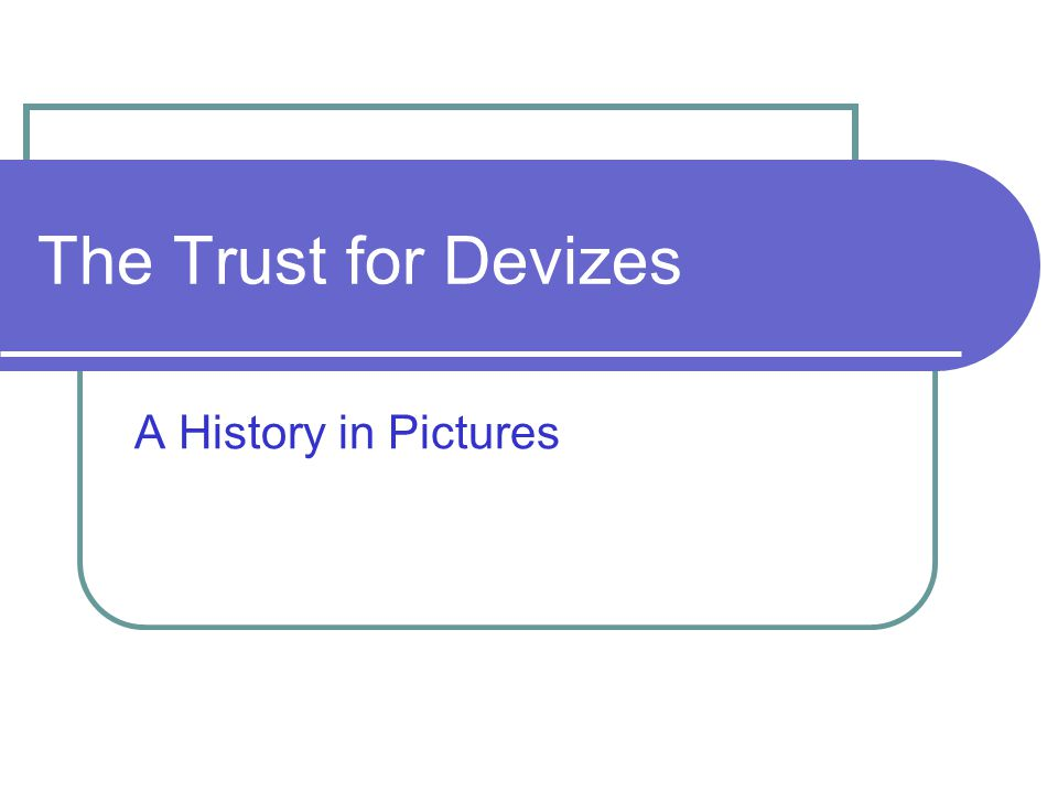 The Trust for Devizes A History in Pictures