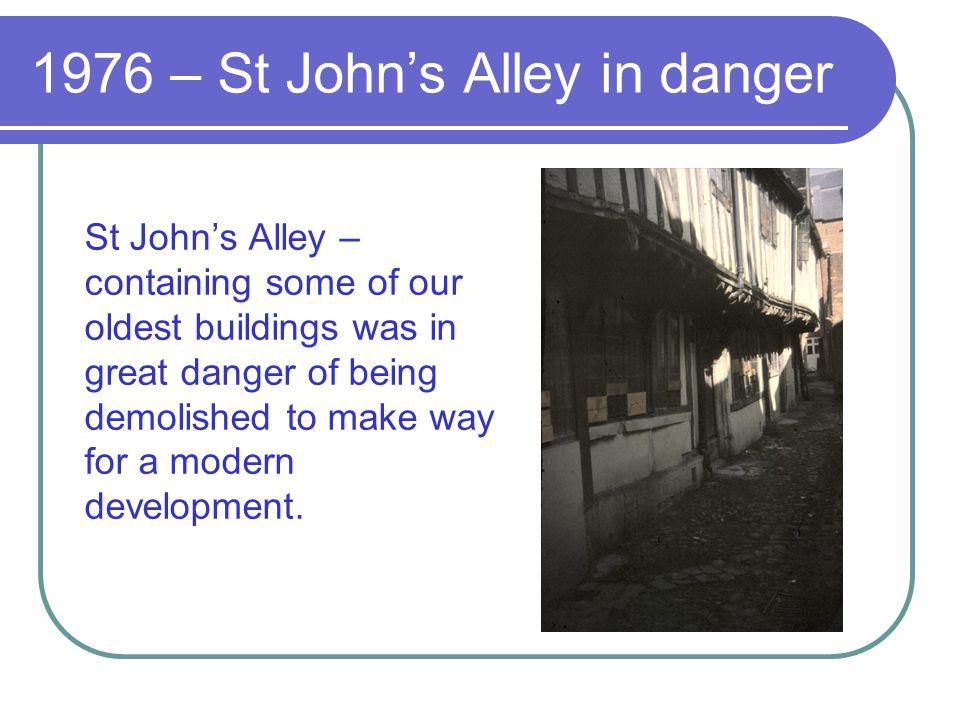 1976 – St John's Alley in danger