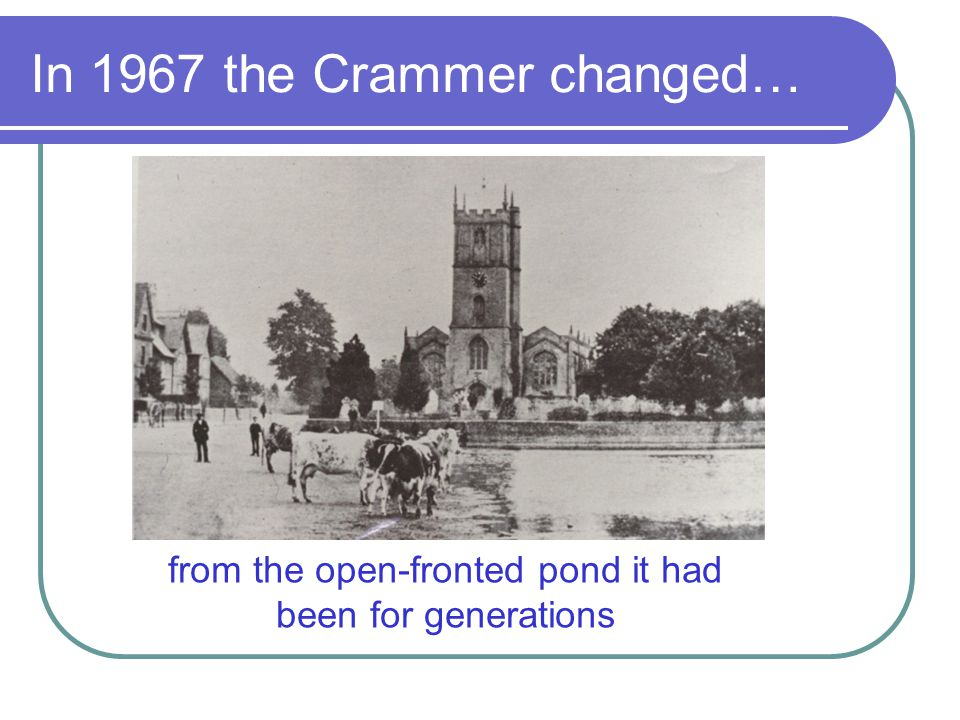 In 1967 the Crammer changed…
