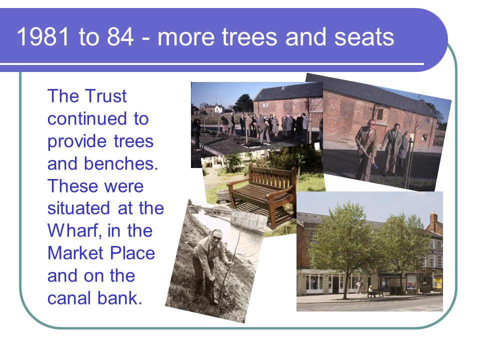 1981 to 84 - more trees and seats
