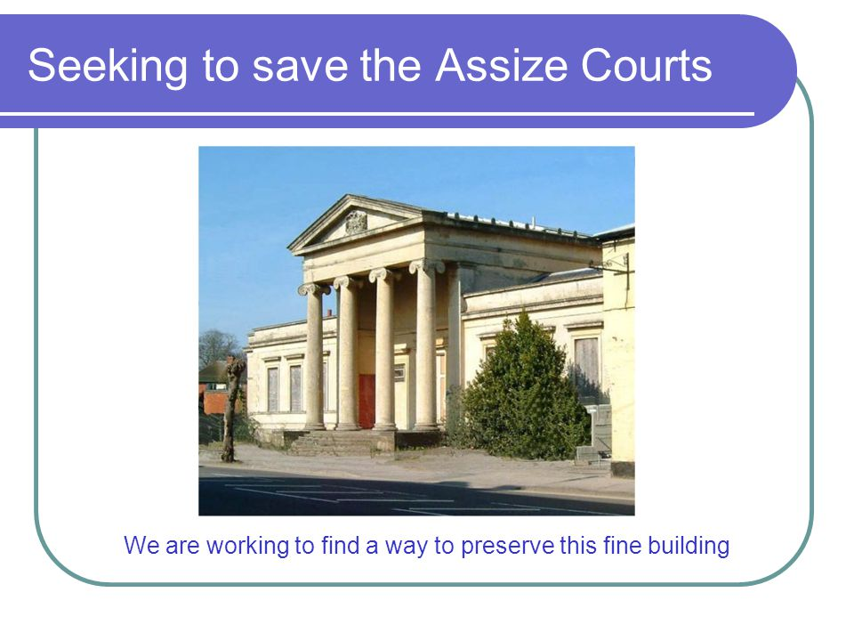 Seeking to save the Assize Courts